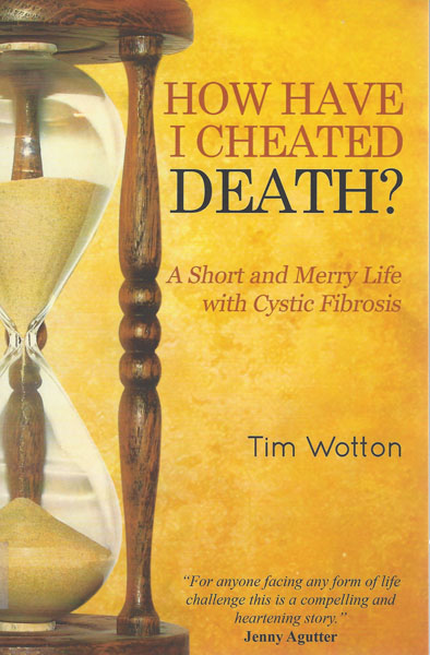 How Have I Cheated Death Tim Wotton